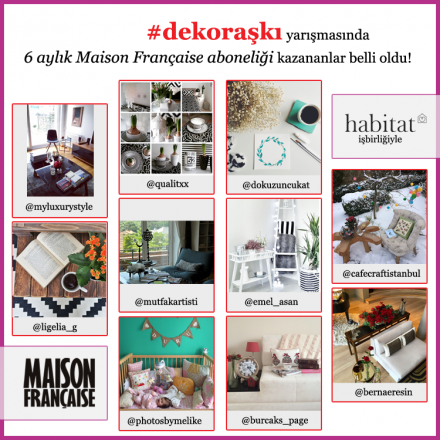 #dekoraşkı yarışmasında 6 aylık Maison Française aboneliği kazananlar belli oldu!