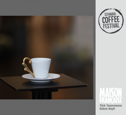 ISTANBUL COFFEE FESTIVAL/ MAISON FRANÇAISE TÜRK TASARIMININ KAHVE KEYFİ SERGİSİ: AYŞE SEVER