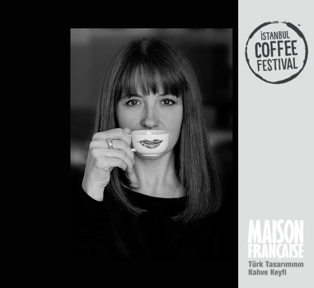 ISTANBUL COFFEE FESTIVAL/ MAISON FRANÇAISE TÜRK TASARIMININ KAHVE KEYFİ SERGİSİ: ÖZLEM TUNA